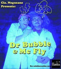"""Dr. Bubble eta MC Fly"""
