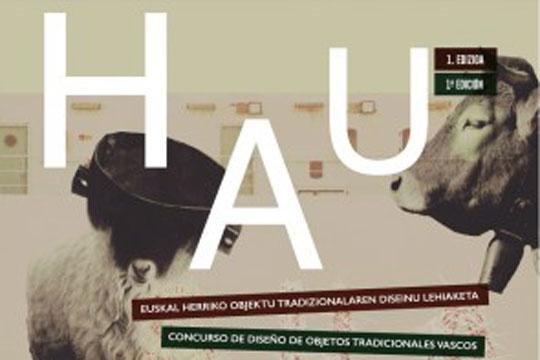 """""""HAU: Euskal Herriko objetu tradizionalen diseinu lehiaketa"""""""