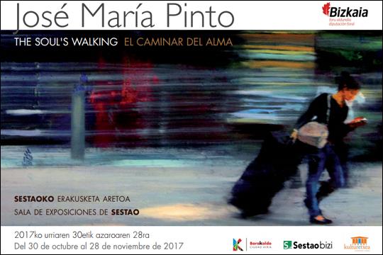 """The soul's walking / El caminar del alma"", Jose Maria Pintoren pintura-erakusketa"