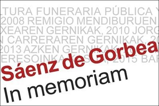"""Xabier Sáenz de Gorbearen Gernikak. In memorian"""
