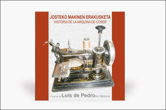 """""""Josteko makinen erakusketa"""" (Luis de Pedroren bilduma)"""