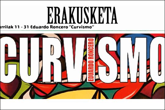 """""""Curvismo"""", Eduardo Ronceroren erakusketa"""