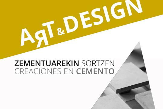 """""""Art&Design. Zementuarekin sortzen"""""""