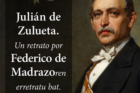 """""""Julián de Zulueta. Federico de Madrazoren erretratu bat"""""""