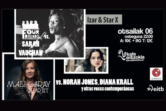 Four Friends vs. Sarah Vaughn + Malu Garay Quartet vs. Norah Jones, Diana Krall... (Izar & Star)