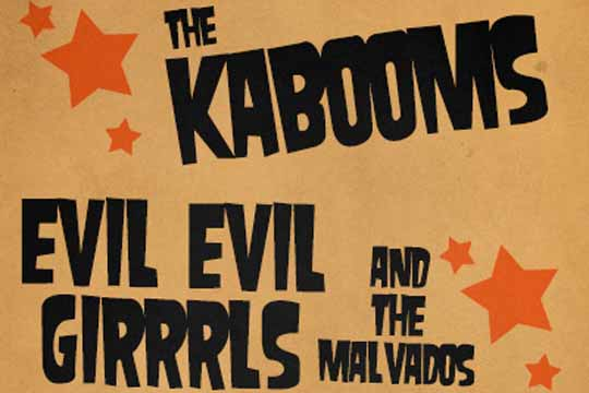 Evil Evil Girrrls & The Malvados + The Kabooms