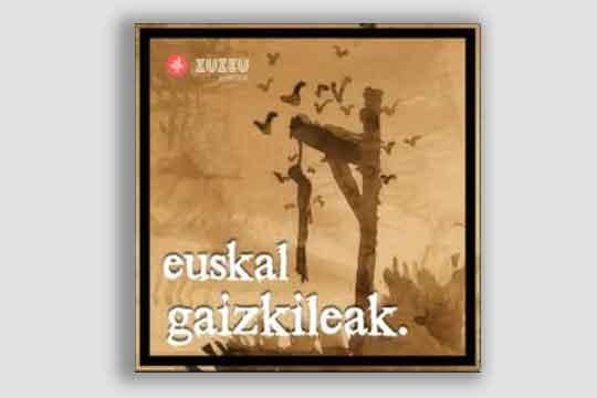 """""""Euskal Gaizkileak"""" Podcast seriea (Zuzeu)"""