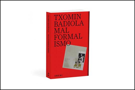 """""""Malformalismo"""" liburuaren aurkezpena Txomin Badiolarekin (bideoa)"""