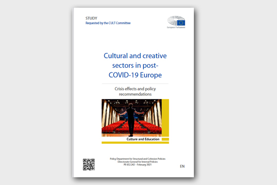 """Cultural and creative sectors in post-COVID-19 Europe. Crisis effects and policy recommendations"""